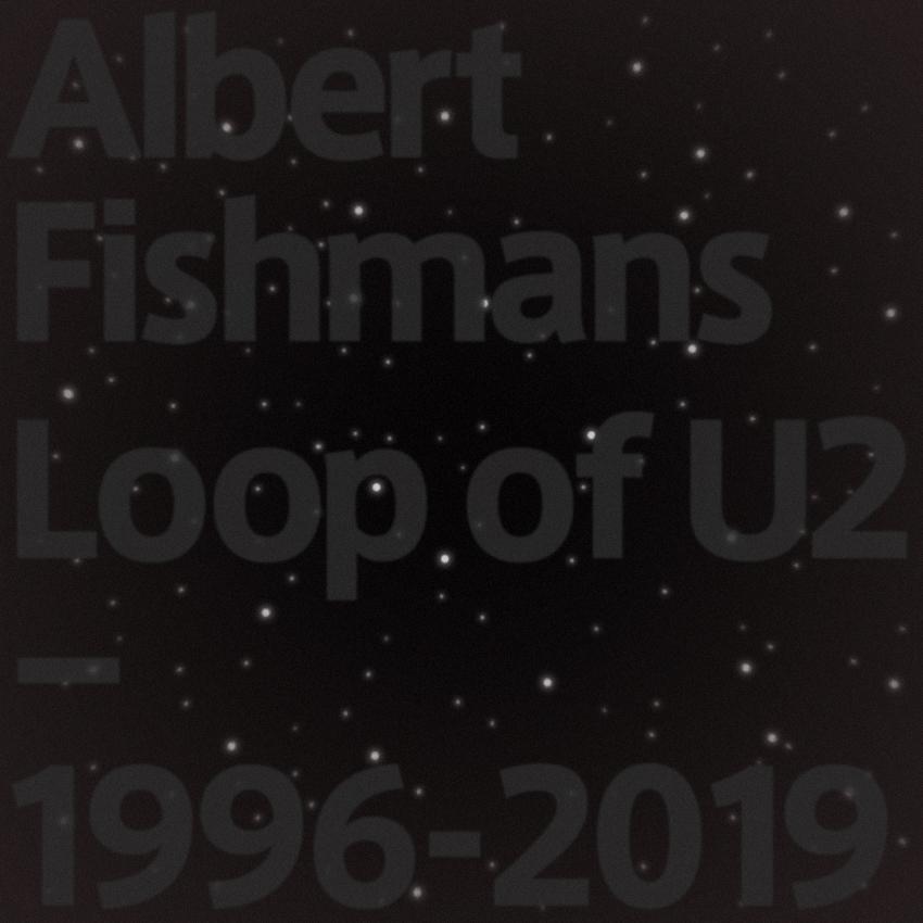 Loop of U2ー1996-2019