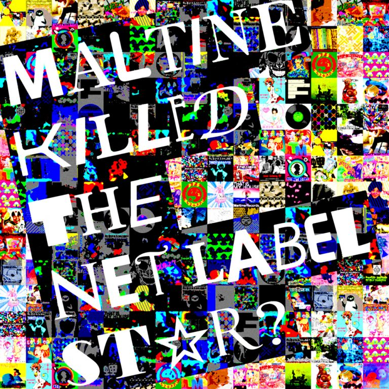Maltine Killed The Net Label Star?